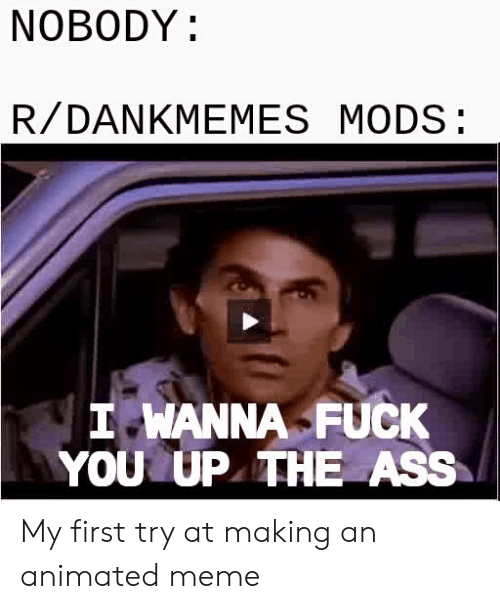 Wanna fuck you in the ass